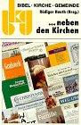 Bibel, Kirche, Gemeinde (bkg), Kt, Bd.12, Neben den Kirchen