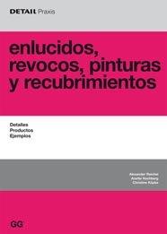 Descargar Libro Enlucidos, Revocos, Pinturas Y Recubrimientos: Detalles, Productos, Ejemplos Alexander Reichel