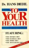 To Your Health, Hans Diehl, 0942039009