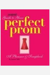 Seventeen's Guide to Your Perfect Prom: A Planner & Scrapbook Spiral-bound