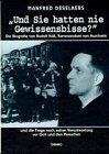 Und Sie hatten nie Gewissensbisse? Die Biografie von Rudolf Höß, Kommandant von Auschwitz und die Frage nach seiner Verantwortung vor Gott und den Menschen