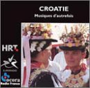 Croatia: Music of Long Ago (Croatie: Musiques dAutrefois)