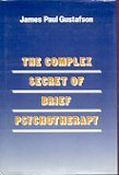 img - for The Complex Secret of Brief Psychotherapy (A Norton professional book) book / textbook / text book