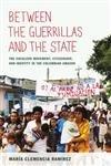Between the Guerrillas and the State, María Clemencia Ramírez, 0822350009