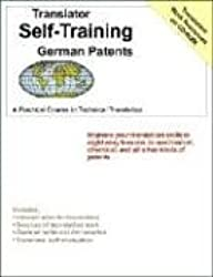 German Patents: Practical Course in Technical Translation [With CDROM] (Translators Self-Training)