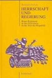Herrschaft und Regierung. Roms Regiment in den Provinzen in der Zeit der Republik