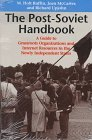 img - for The Post-Soviet Handbook: A Guide to Grassroots Organizations and Internet Resources in the Newly Independent States by Ruffin M. Holt McCarter Joan Upjohn Richard (1996-04-01) Paperback book / textbook / text book