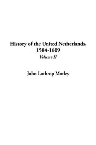 History of the United Netherlands, 1584-1609 pdf epub
