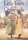 Little Town at the Crossroads, Maria D. Wilkes, 0060269960