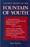 Ancient Secret of the Fountain of Youth, Peter Kelder, 0936197250