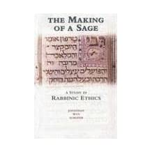 The Making of a Sage: A Study in Rabbinic Ethics