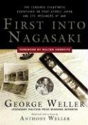 First Into Nagasaki: The Censored Eyewitness Dispatches on Post-atomic Japan And Its Prisoners of War (Effects Of The Atomic Bomb On Japan)