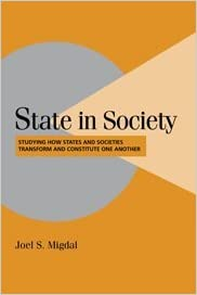 State in Society: Studying How States and Societies
