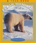 Polar Mammals (True Book)