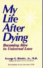My Life after Dying, George G. Ritchie, 1878901257