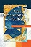 Creative Dimensions of Suffering, A. M. Ghadirian, 1931847606
