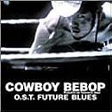 Cowboy Bebop - Future Blues: Knockin' on Heaven's Door