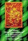 La mort, l'état intermediaire, et la renaissance dans le bouddhisme tibétain par Yangchen Gaway Lodreu