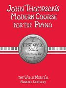 1st Music Book (John Thompson's Modern Course for the Piano the First Grade Book (Something New Every Lesson) (The Willis Music Co Cincinnati, Ohio))