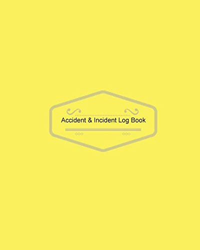Amazon Accident Incident Log Book Yellow Cover Record Accidents In Your Business Hazzard Issue Report Company Store Shop