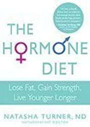 The Hormone Diet: A 3-Step Program to Help You Lose Weight, Gain Strength, and Live Younger Longer [Hardcover]