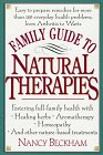 img - for Family Guide to Natural Therapies: Easy to Prepare Remedies for More Than 120 Everyday Health Problems, from Arthritis to Warts book / textbook / text book