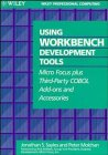 Using Workbench Development Tools : Micro Focus Plus Third-Party COBOL Add-Ons and Accessories, Sayles, Jonathan S. and Molchan, Peter, 0471593702