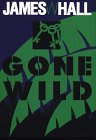 Gone Wild, James W. Hall, 0783813686