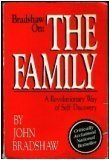 Bradshaw on the Family : A Revolutionary Way of Self-Discovery, Bradshaw, John, 0932194540