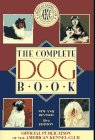 img - for The Complete Dog Book: The Photograph, History and Official Standard of Every Breed Admitted to Akc Registration, and the Selection, Training, Breed book / textbook / text book