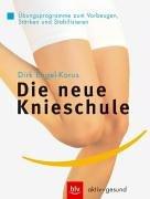 Die neue Knieschule: Übungsprogramme zum Vorbeugen, Stärken und Stabilisieren
