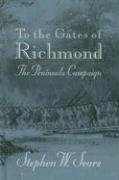 - To the Gates of Richmond: The Peninsula Campaign