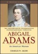 Abigail Adams : An American Woman (Weekend Biographies Series) -