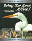 img - for Bring `Em Back Alive!: Capturing Wildlife on Home Video : A Guide for the Whole Family book / textbook / text book