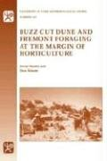 Buzz-Cut Dune And Fremont Foraging at the Margin of Horticulture (University of Utah Anthropological Paper)