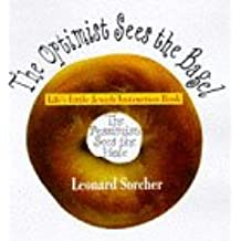 Amazon.com: The Optimist Sees the Bagel the Pessimist Sees the Hole: Lifes Little Jewish Instruction Book (9780671003890): Leonard Sorcher: Books
