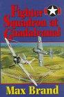 Fighter Squadron at Guadalcanal, Max Brand, 1557500886
