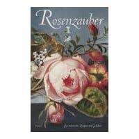 Rosenzauber - Ein malerisches Bouquet mit Gedichten