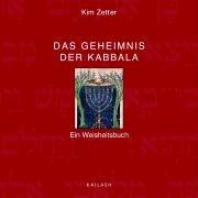 Das Geheimnis der Kabbala: Ein Weisheitsbuch Gebundenes Buch – Februar 2005 Kim Zetter Marion Zerbst Hugendubel Kreuzlingen 3720526232