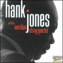 Hank Jones With The Meridian String Quartet