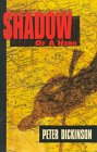 Shadow of a Hero, Peter Dickinson and Kees De Kiefte, 0440219639