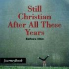 Still Christian after All These Years, Barbara Allen, 0898694000