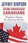 Star Spangled Canadians, Jeffrey Simpson, 0002557673