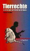Tierrechte: Die Philosophie einer Befreiungsbewegung