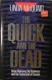 img - for The Quick and the Dead: Brian Mulroney, Big Business and the Seduction of Canada by Linda McQuaig (1991-05-03) book / textbook / text book