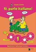 Si, parlo italiano!, Lehr- u. Arbeitsbuch, m. 2 Audio-CDs u. 1 CD-ROM