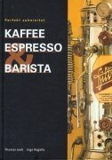 Kaffee, Espresso & Barista Gebundenes Buch – 1. Oktober 2002 Thomas Leeb Ingo Rogalla Tom Kohues TomTom