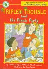Triplet Trouble and the Pizza Party]()