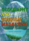 Geography and Tourism Marketing, Kaye Sung Chon, 0789003368