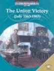 The Union Victory (July 1863-1865), Dale Anderson, 0836855841